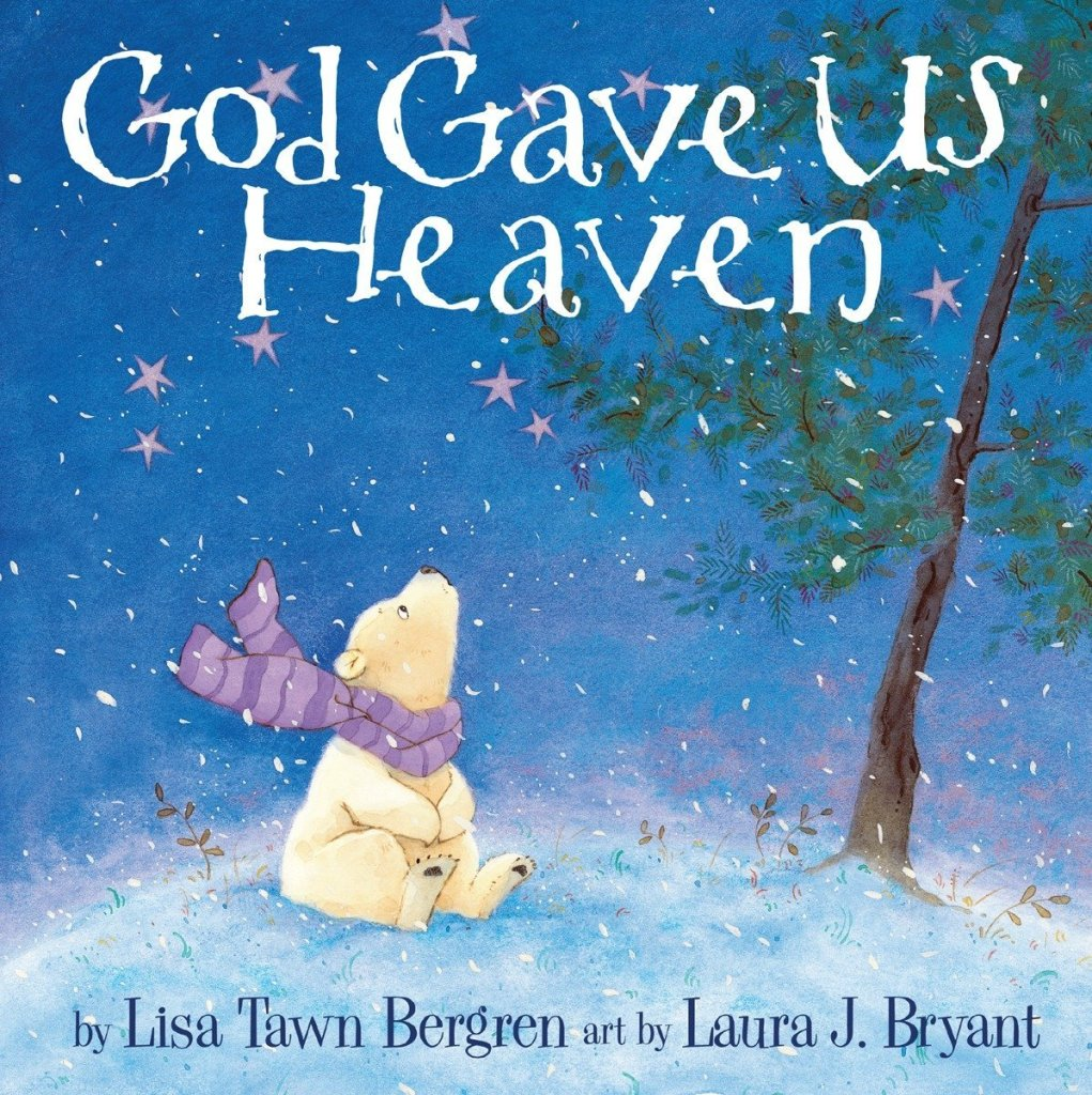 God gave us heaven - Lisa Tawn Bergren