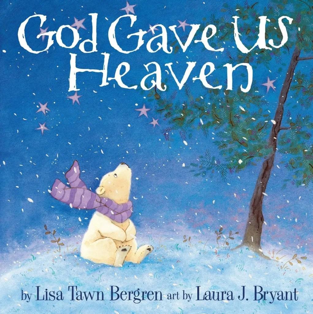God gave us heaven - Lisa Tawn Bergren