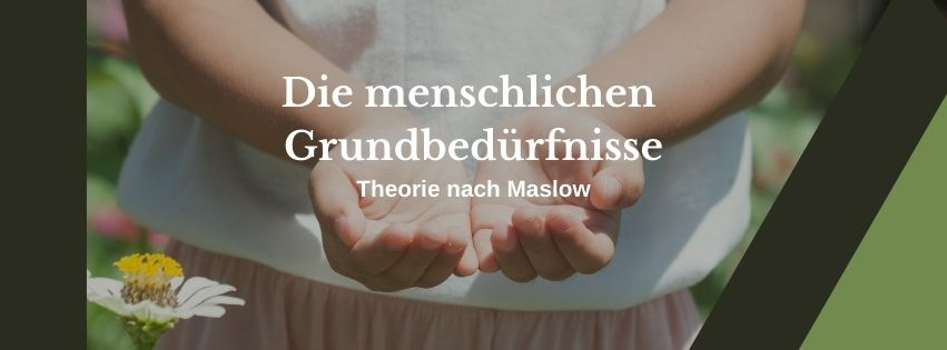 Grundbedürfnisse nach Maslow