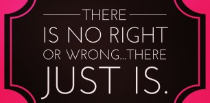 There is no right or wrong