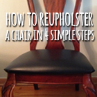 How to ReUpholster a Chair in 4 Simple Steps