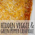 Hidden Veggie and Green Pepper Casserole