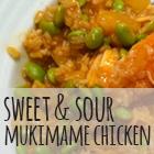 Sweet & Sour Mukimame Chicken
