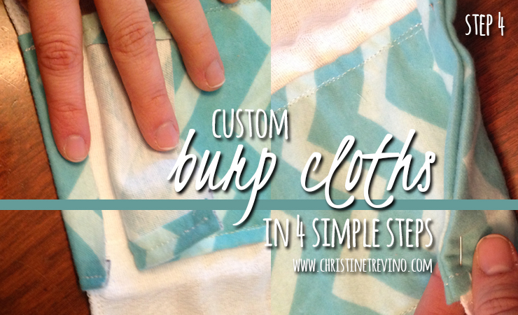 Step 4 of 4 for your Custom Burp Cloths