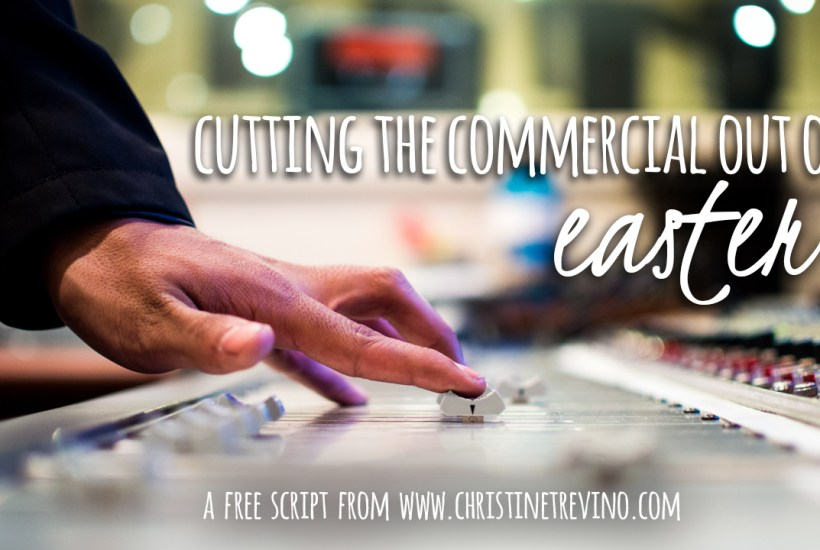 Cutting the Commercial out of Easter
