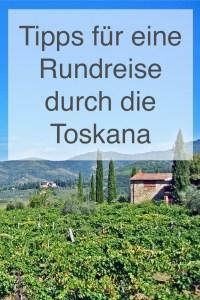 Tipps für eine Rundreise durch die Toskana