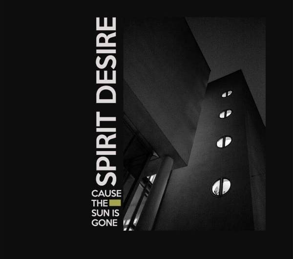 Spirit Desire - Cause the Sun is Gone