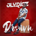 """MP3 Download: """"Drown"""" from Jlyricz"""