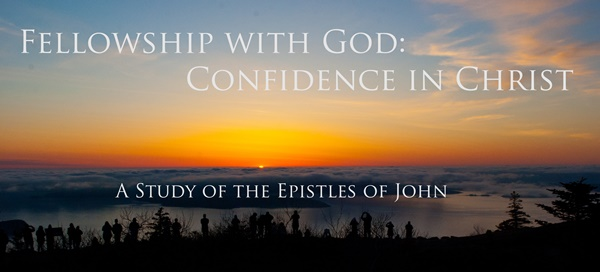 Fellowship with God: Confidence in Christ, Lesson 4