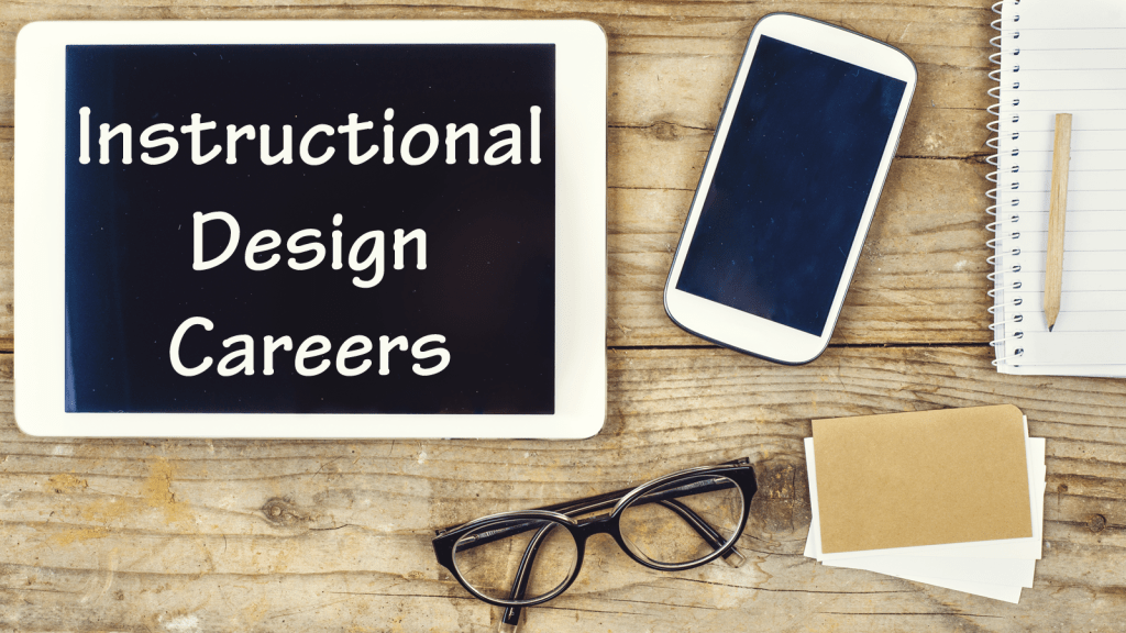Instructional Design Careers Experiencing Elearning