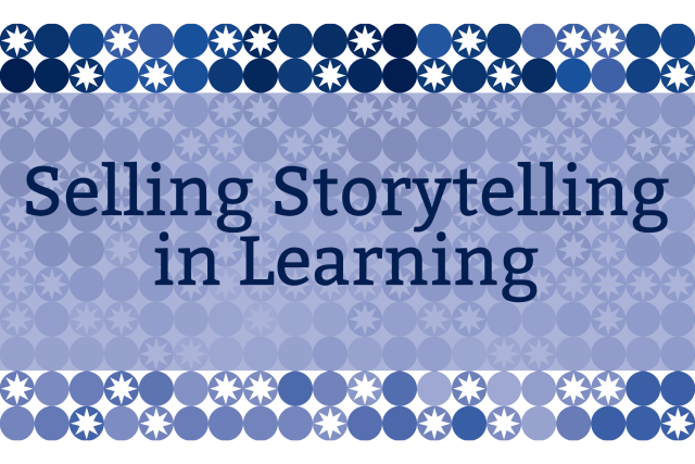 Selling Storytelling in Learning