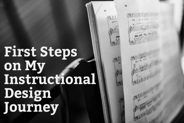 First Steps on My Instructional Design Journey (with sheet music)