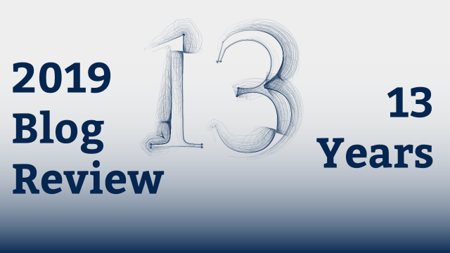 2019 Blog Review 13 Years