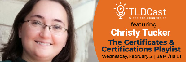 TLDCast featuring Christy Tucker The Certificates and Certifications Playlist Instructional Design Certificates or Master's Degrees
