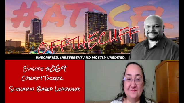 ATDCFL Off the Cuff Interview Episode #69 Christy Tucker Scenario-Based Learning
