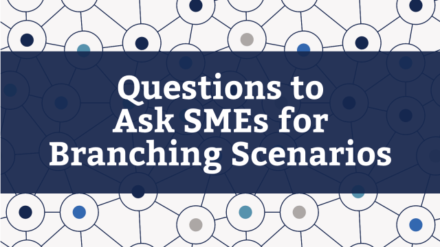 Questions to Ask SMEs for Branching Scenarios