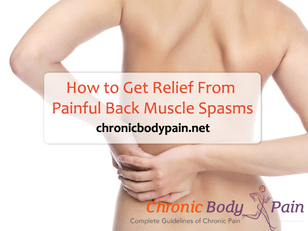 Get Relief From Painful Back Muscle Spasms