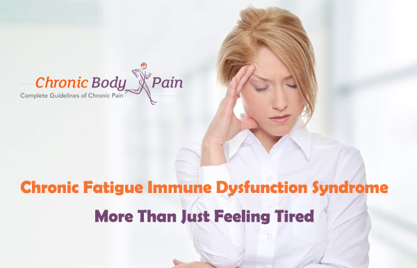Chronic Fatigue Immune Dysfunction Syndrome