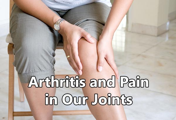 Arthritis and Pain in Our Joints