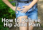 How to Relieve Hip Joint Pain