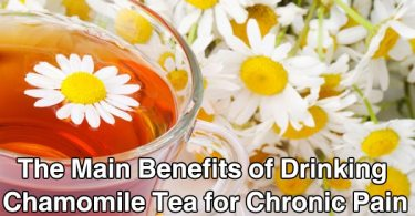 The Main Benefits of Drinking Chamomile Tea for Chronic Pain