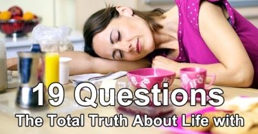 19 questions The Total Truth About Life with Chronic Fatigue Syndrome