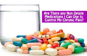 Non Opiate Medications for Chronic Pain
