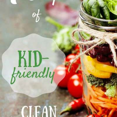 7 Days of Easy Kid-Friendly Clean Eating Recipes for Meals, Snacks, and Desserts