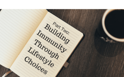 Part Two: Building Immunity Through Lifestyle Choices