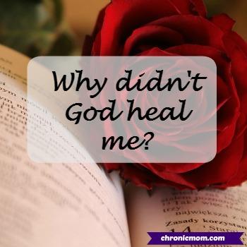why didn't God heal me