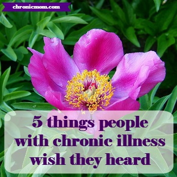 5 things people with chronic illness wish they heard