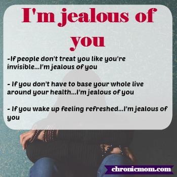 i'm jealous of you