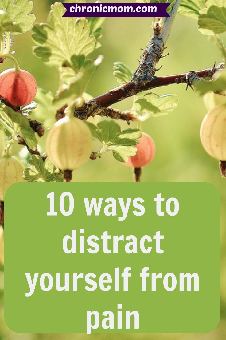 10 ways to distract yourself from pain
