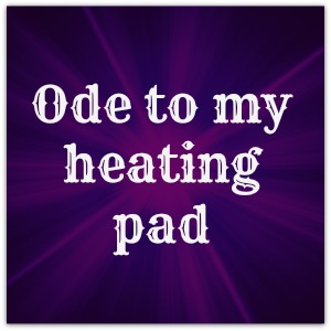Ode to my heating pad