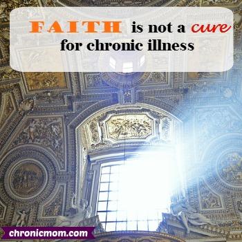 faith is not a cure for chronic illness