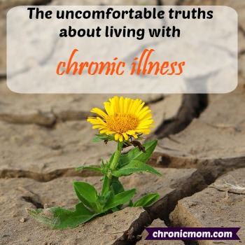 the uncomfortable truths about living with chronic illness