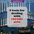 tools for dealing with chronic pain