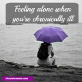 feeling alone when you're chronically ill