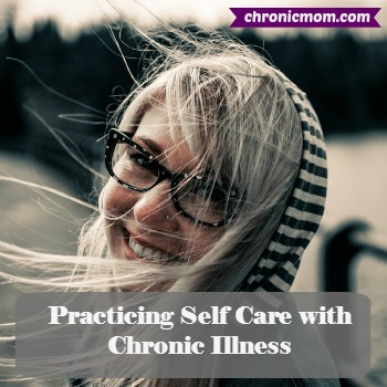practicing self care with chronic illness