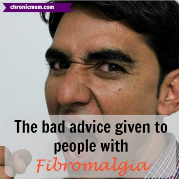Bad advice given to people with Fibromyalgia