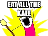 eat all the kale