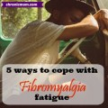 5 ways to cope with fibromyalgia fatigue