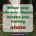 when your chronic illness leaves you feeling alone