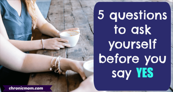 5 questions to ask yourself before you say yes