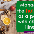 managing the holidays as a parent with chronic illness