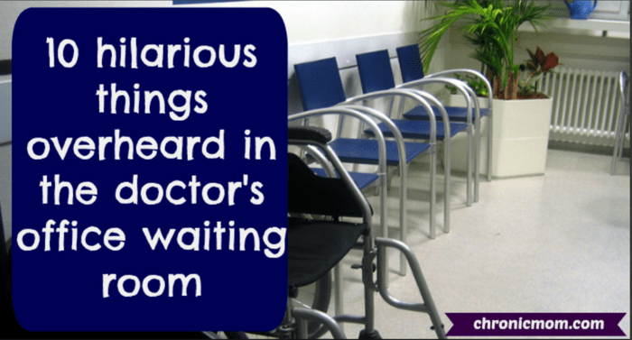 10 hilarious things overheard in the doctor's office waiting room