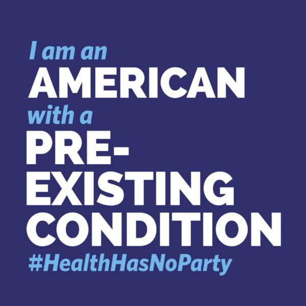 I am an American with a Pre-Existing Condition #HealthHasNoParty