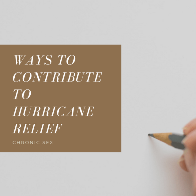 "photo of a white-passing person's hand holding a pencil against a blank piece of white paper; a brown box is at left middle with white text: ""Ways to Contribute to To Hurricane Relief"" and ""Chronic Sex"""