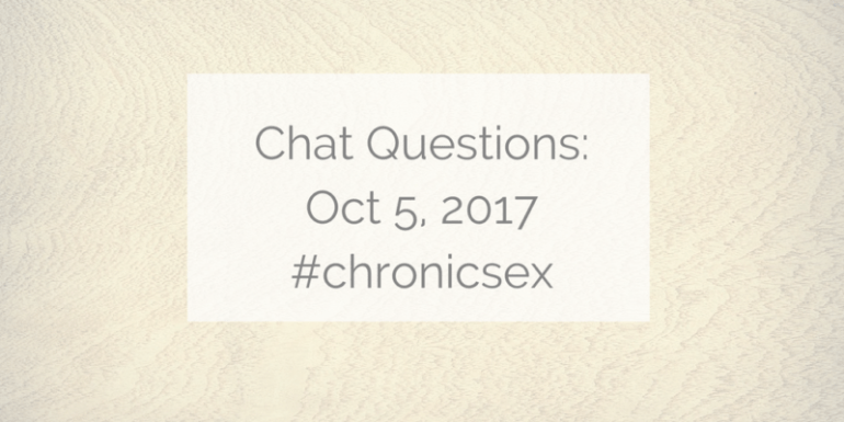 "sandy background with transparent white text box and grey text ""Chat Questions: Oct 5, 2017 #chronicsex"""