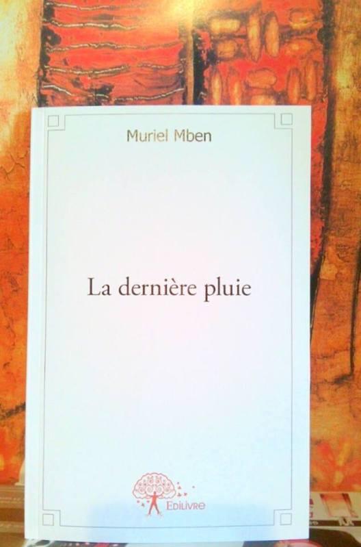 La dernière pluie - Muriel Mben